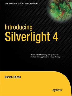 Introducing Silverlight 4 By Ghoda, Ashish